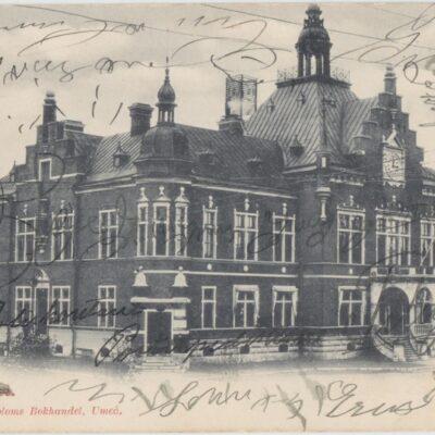 Rådhuset. Umeå Johan Åkerbloms Bokhandel, Umeå Poststämplat 1902-09-14 Ägare: Åke Runnman 9x14
